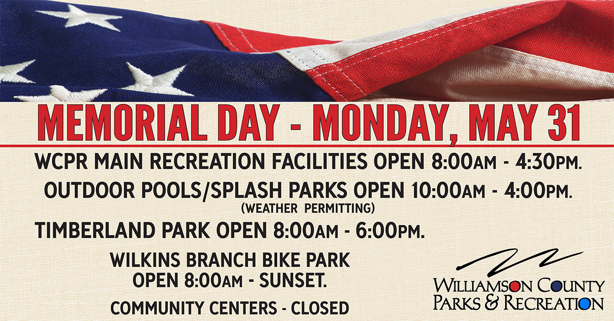Williamson County Parks and Recreation's main recreation centers in Brentwood, Fairview, Franklin, Nolensville and Spring Hill will be open on Memorial Day. Indoor facilities will be open from 8 a.m. to 4:30 p.m., and outdoor pools and splash parks will be open from 10 a.m. to 4 p.m., weather permitting.