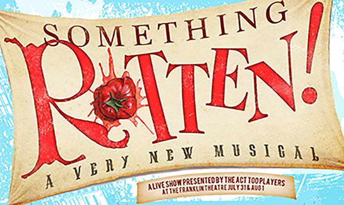 Musical in downtown Franklin, TN, Act Too presents Something Rotten!.